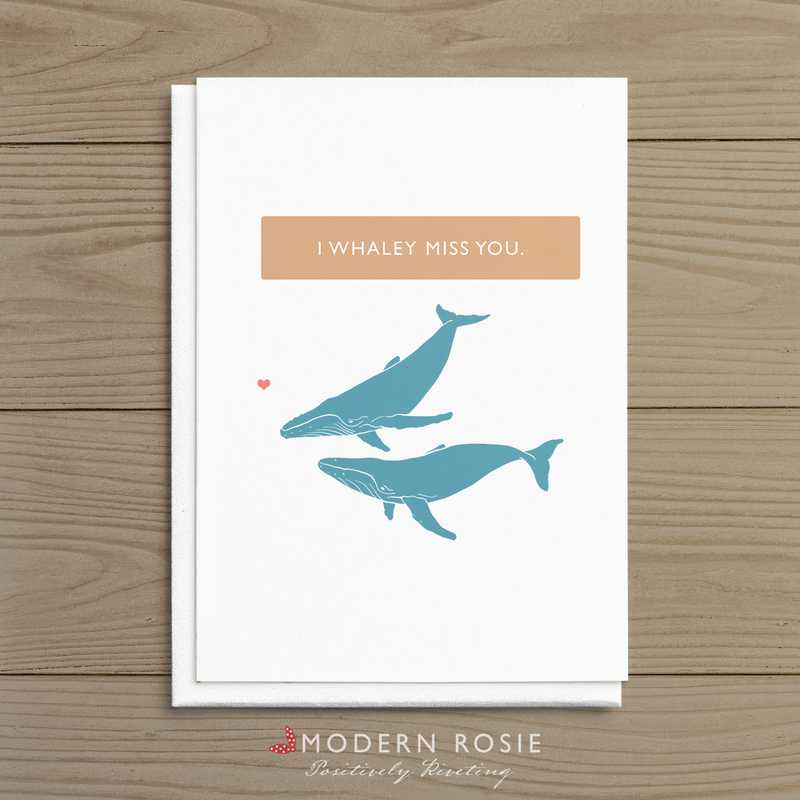 I Whaley Miss You - 5x7 Folded Card