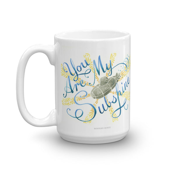 You are my SUBshine Mug
