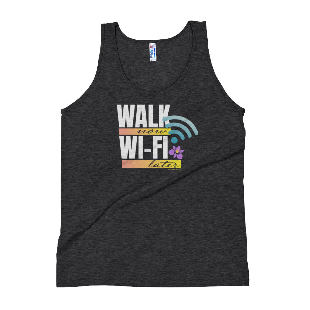 Walk Now Wifi Later - Tank Top