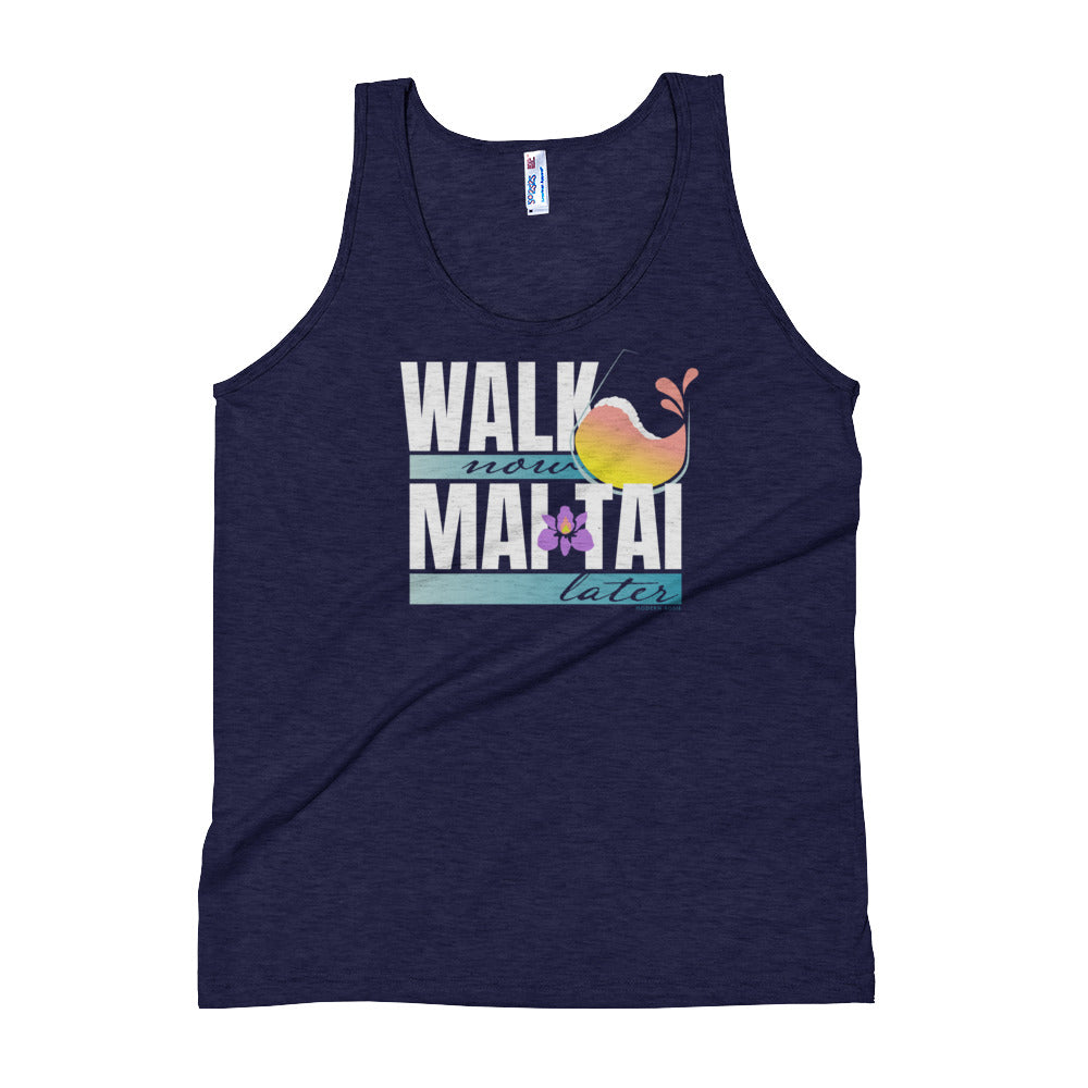 Walk Now Mai Tai Later -  Tank Top