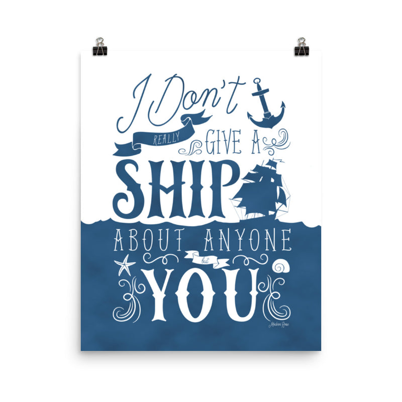 I Don't Give a Ship - Art Print