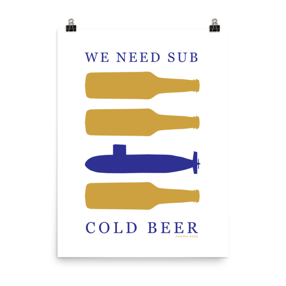 We Need SUB Cold Beer - Art Print