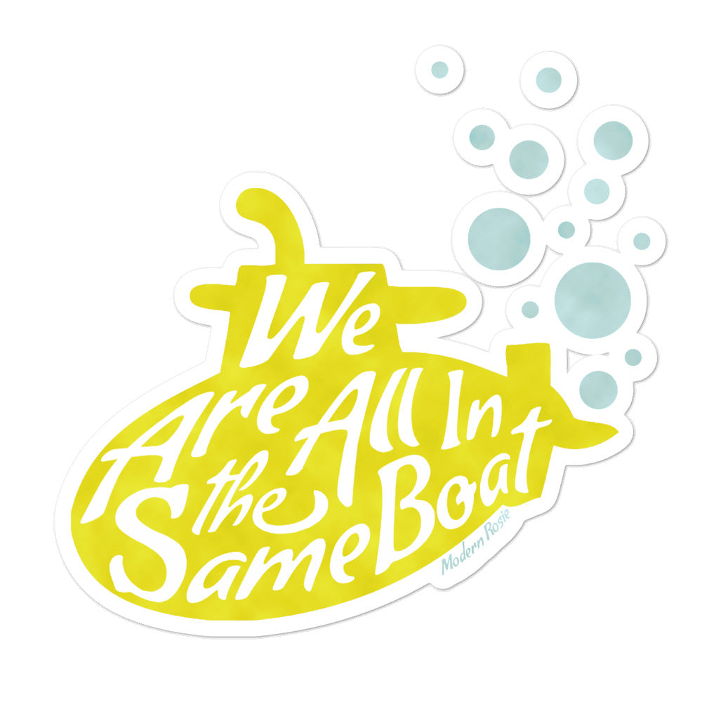 We Are All In the Same Boat - Submarine Sticker