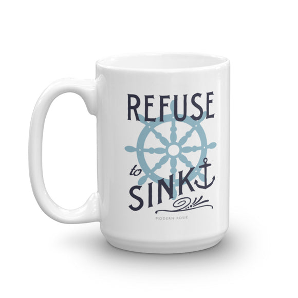 Refuse to Sink - Coffee Mug