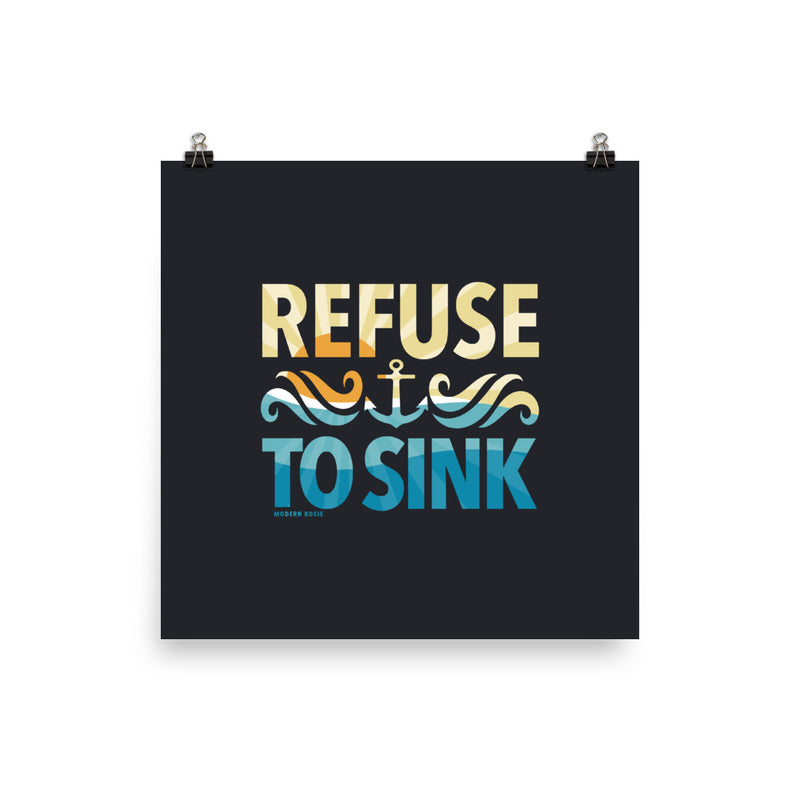 Refuse to Sink - Art Print
