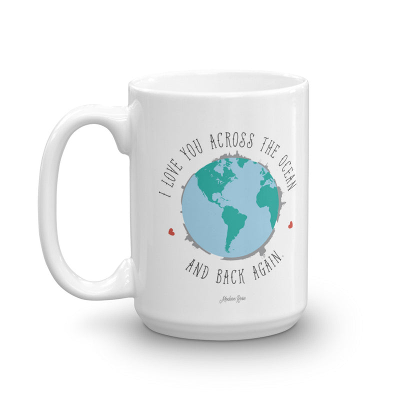 I Love you across the Ocean and Back Again - Coffee Mug