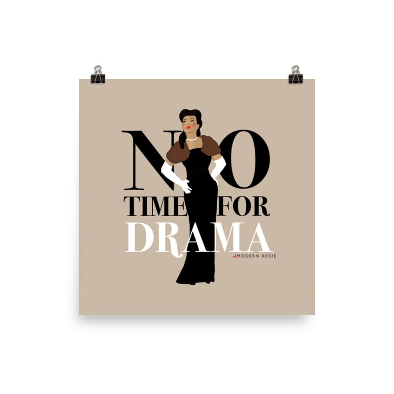 No Time for Drama - Art Print