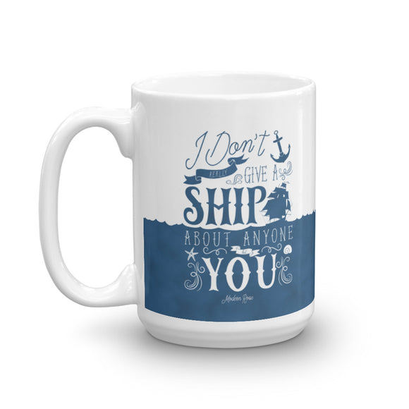 I Don't Give a Ship - Coffee Mug from Modern Rosie