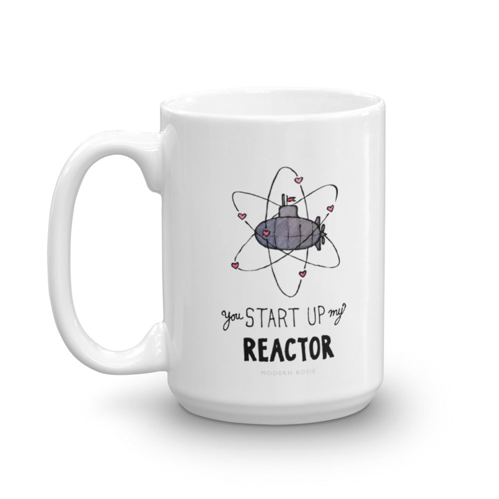 You Start Up My Reactor - Submarine Coffee Mug