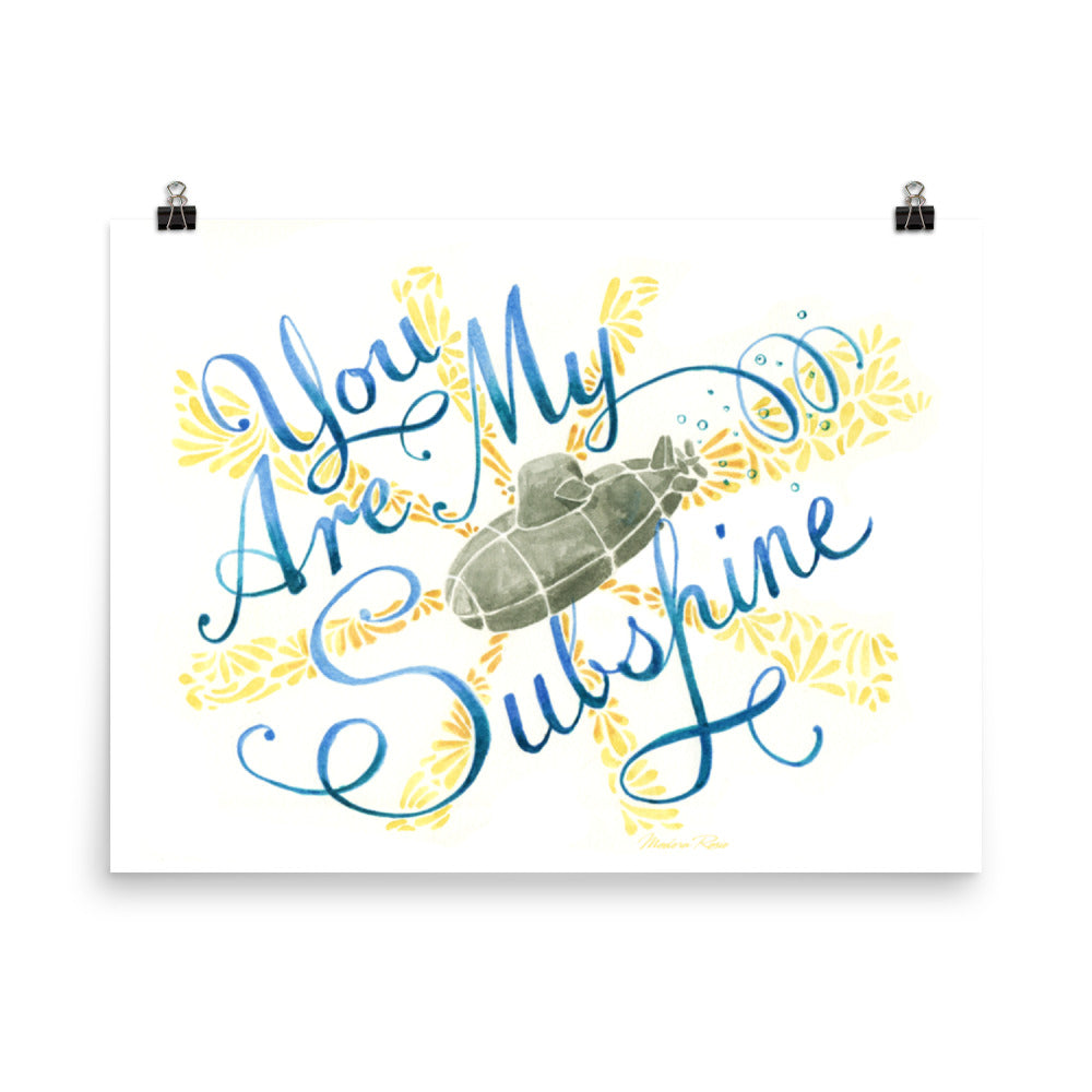 You Are my SUBshine - Art print