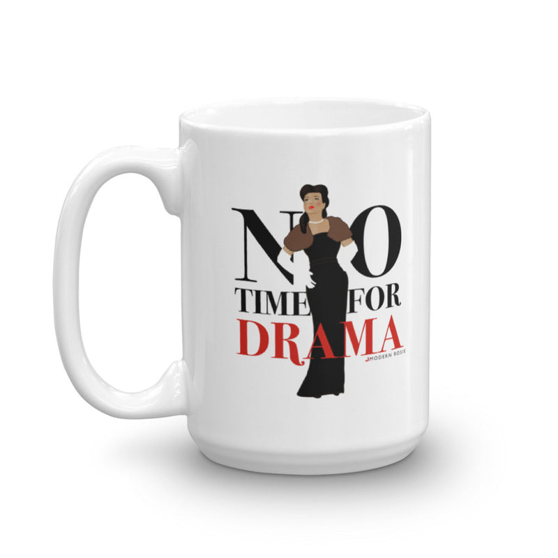 No Time for Drama - Coffee Mug