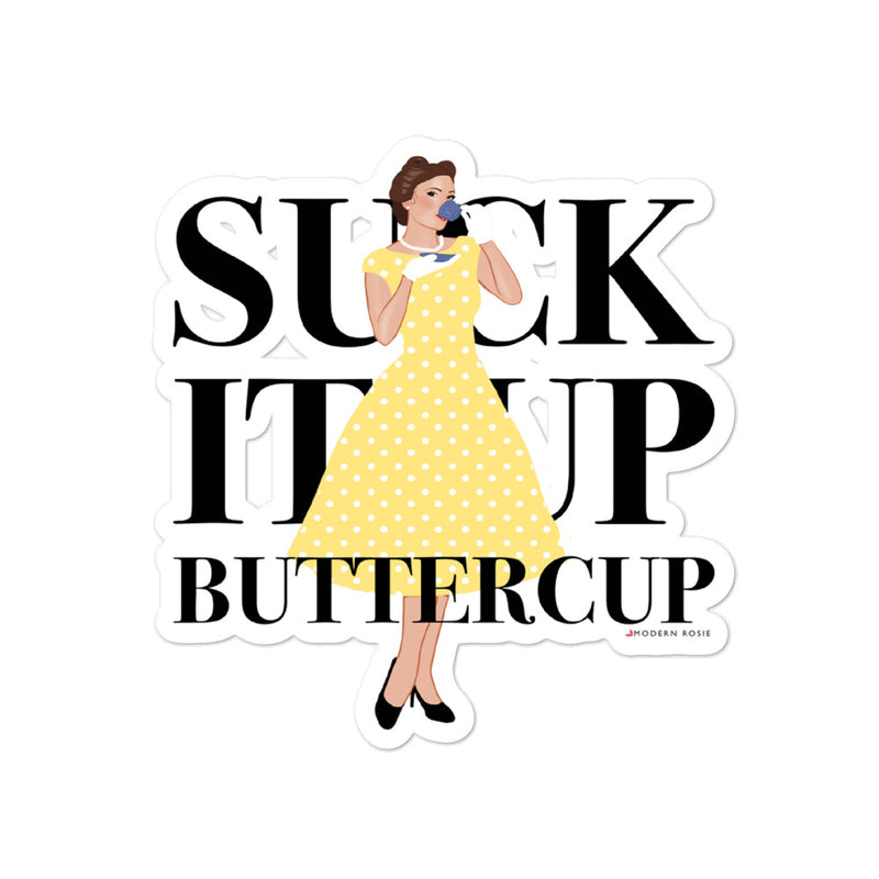 Suck It Up Buttercup - sticker