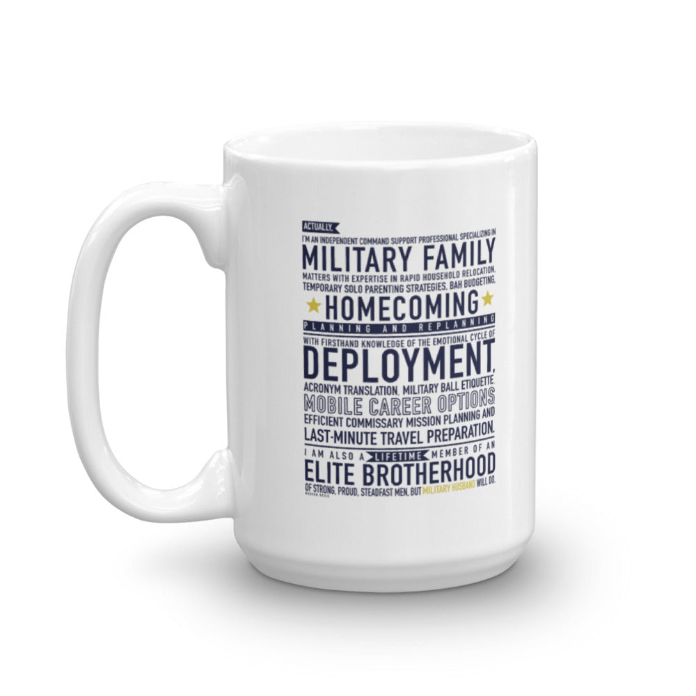 "The ""Military Husband Will Do"" Mug"