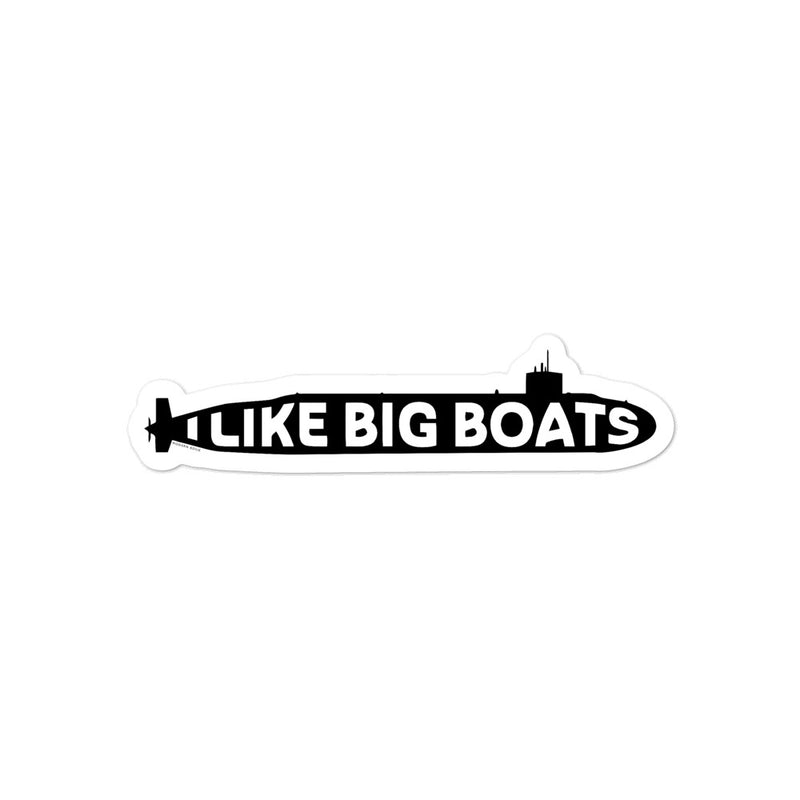 I like Big Boats - Submarine sticker