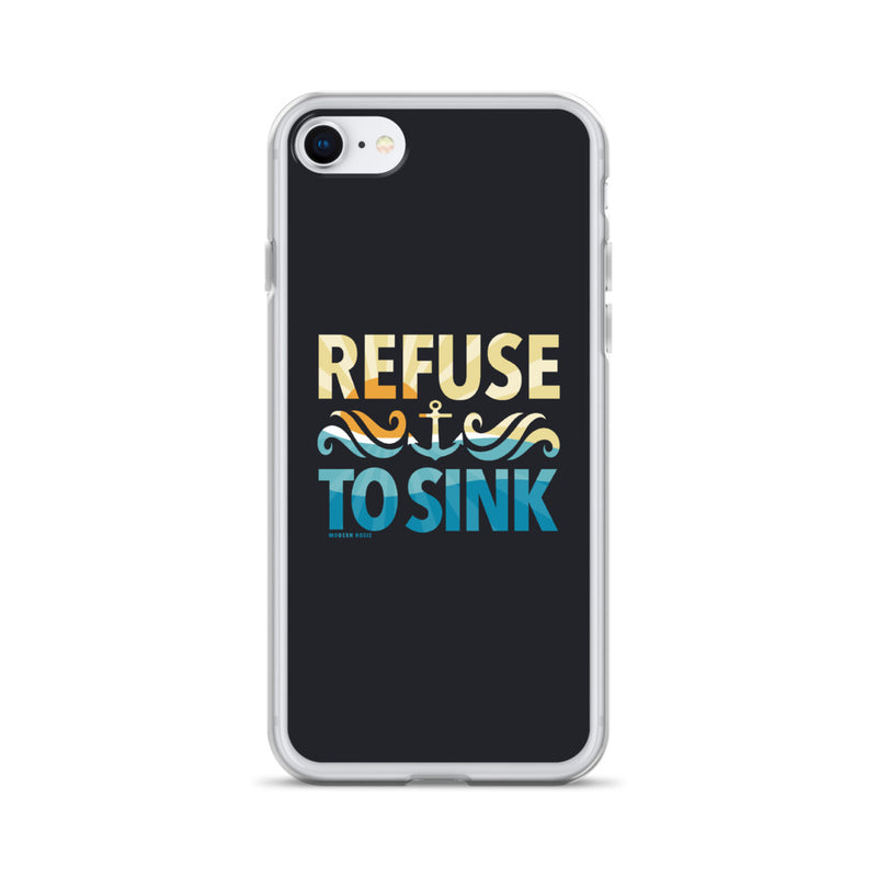 Refuse to Sink iPhone Case