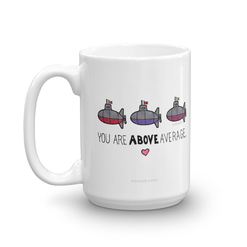 You Are Above Average - Submarine Mug
