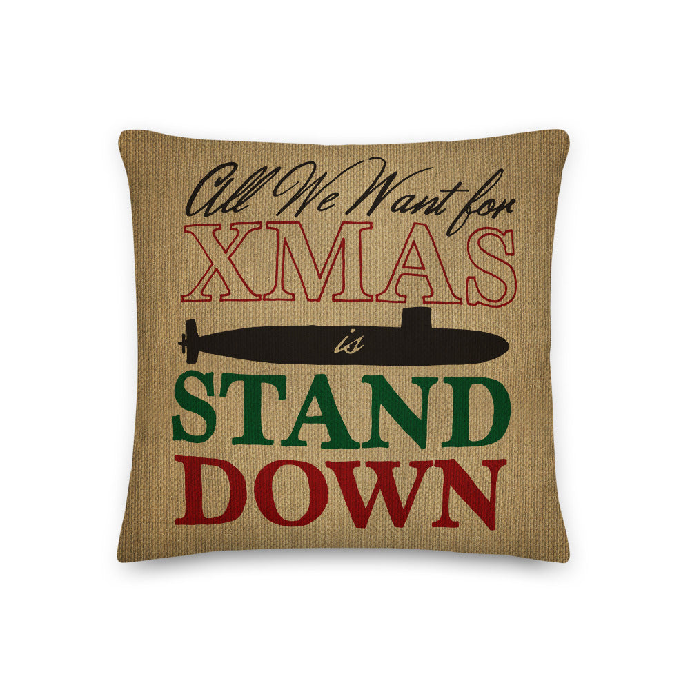 All We Want for Christmas is Stand Down (submarine) Throw Pillow