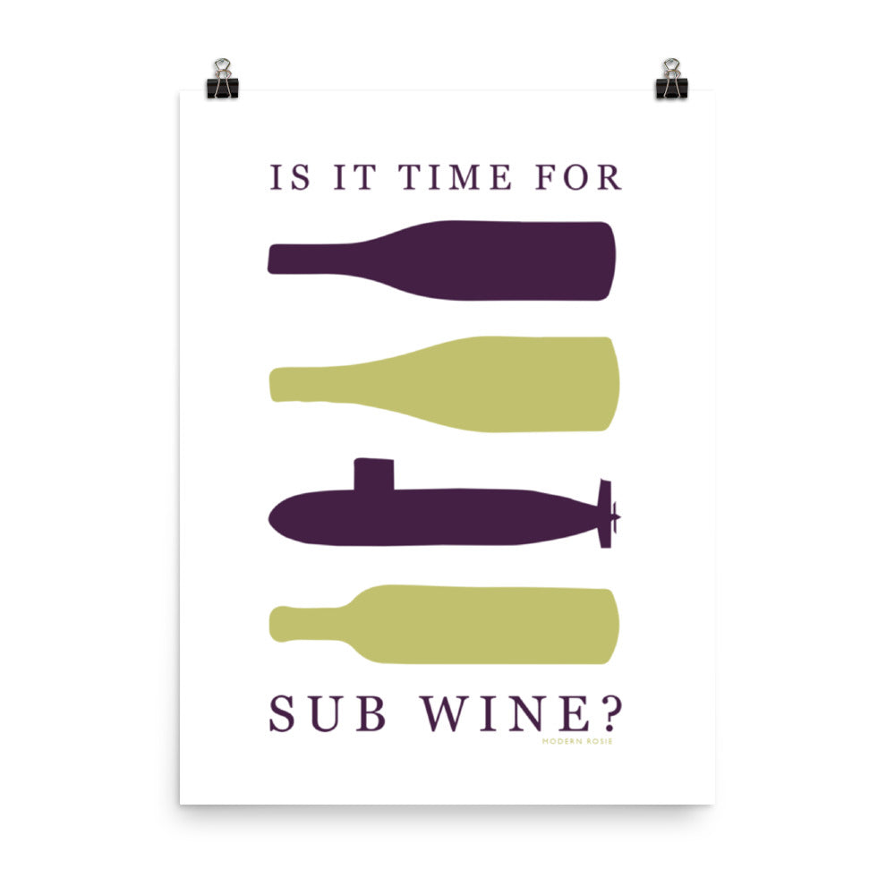Is It Time for SUB Wine?- Art Print