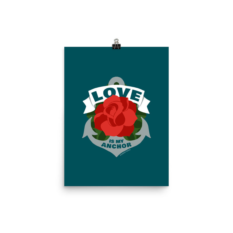 Love is My Anchor Art Print