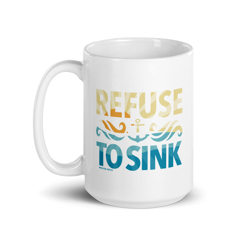 Refuse to Sink Mug