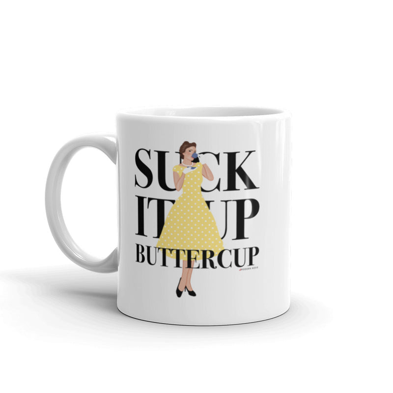 Suck It Up Buttercup - CoffeeMug