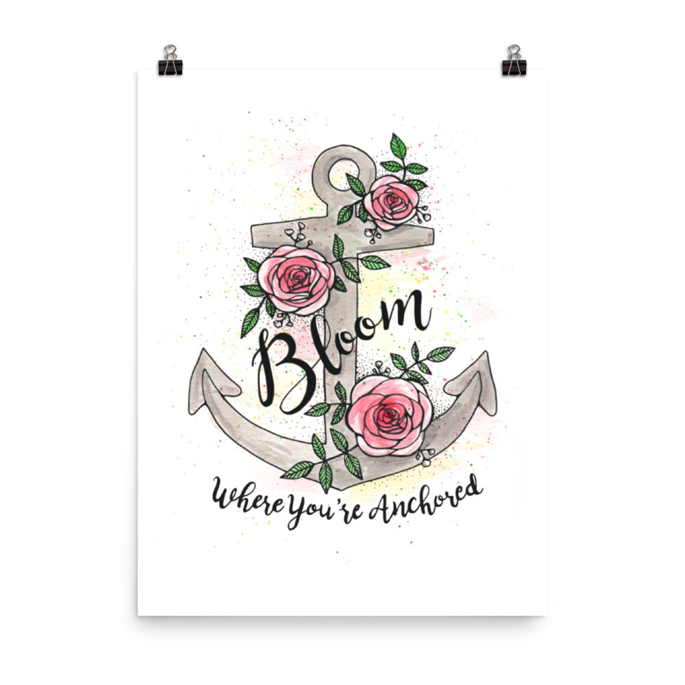 Bloom Where You Are Anchored - Art Print