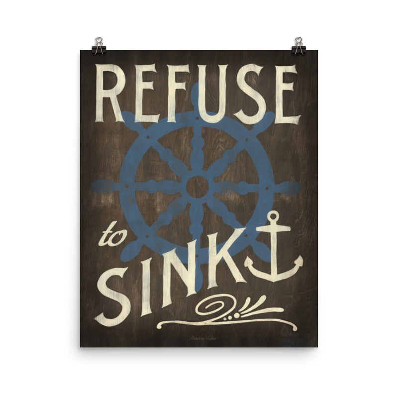 Refuse to Sink (rustic) - Art Print