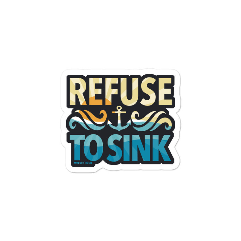 Refuse to Sink Sticker