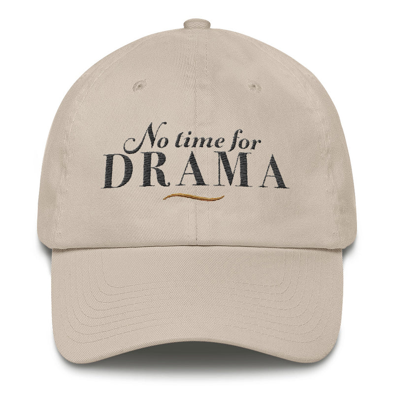 The No Time for Drama Hat - Classic Embroidered Ball Cap