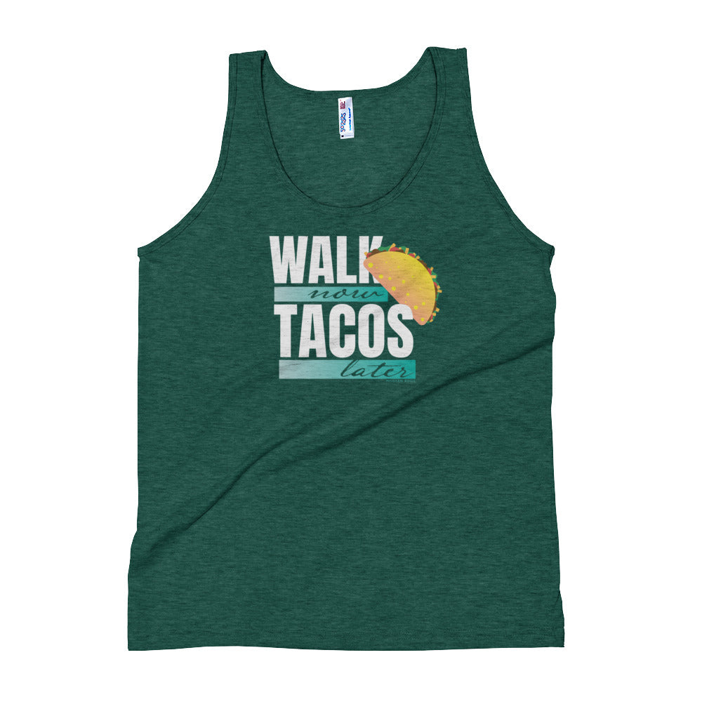 Walk Now Tacos Later Tank Top