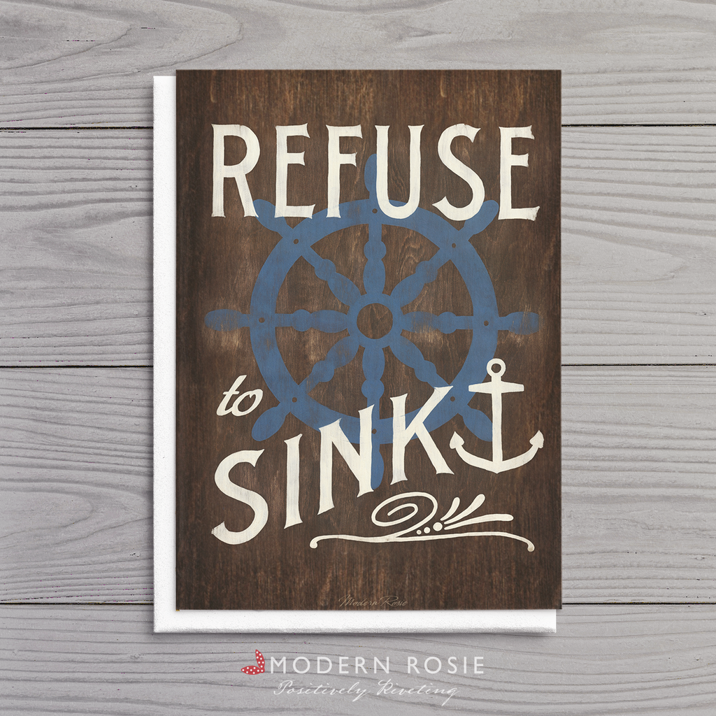 Refuse to Sink (rustic) - 5x7 Folded Card