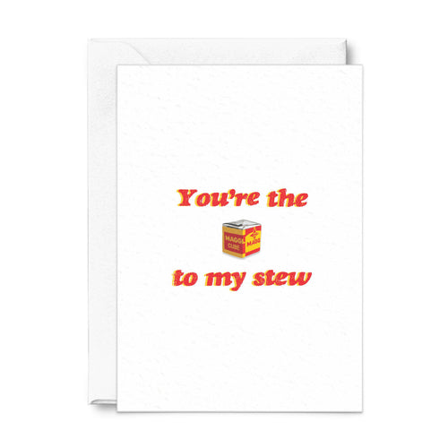 You're the Maggi to my Stew | Greeting Card-Bonita Ivie-Yard + Parish
