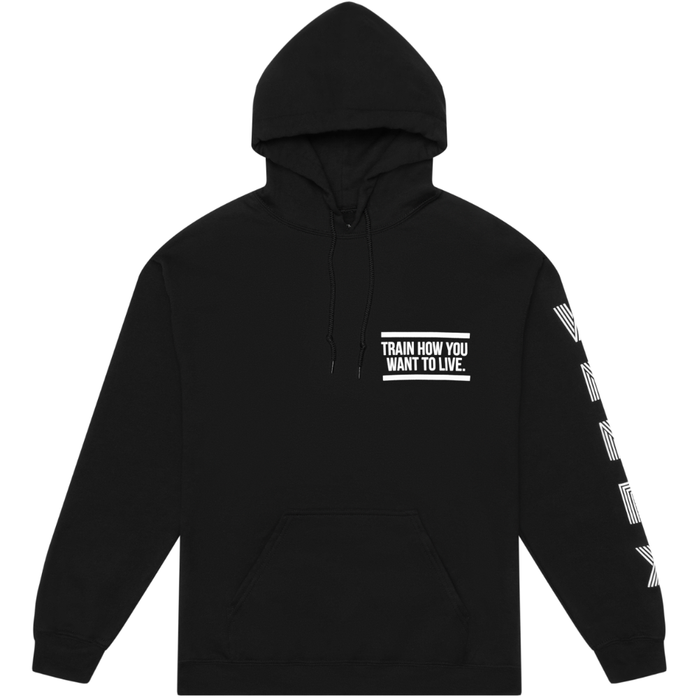 Train How You Want To Live Hoodie