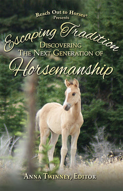 Escaping Tradition: The Next Generation of Horsemanship