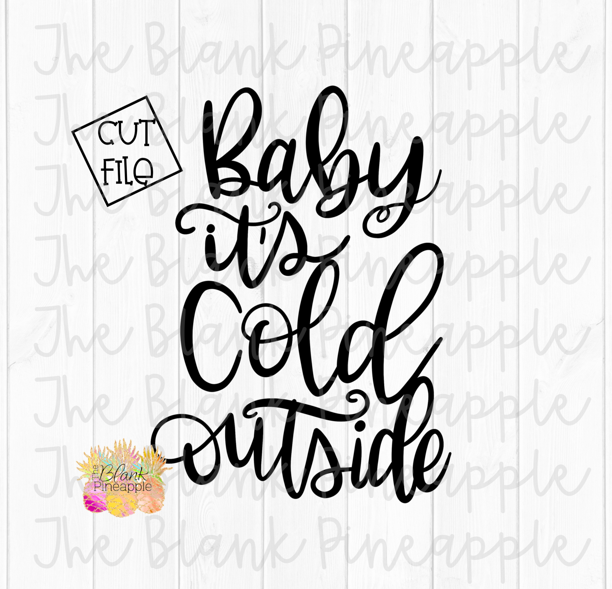 Baby It/'s Cold Outside SVG Instant Download