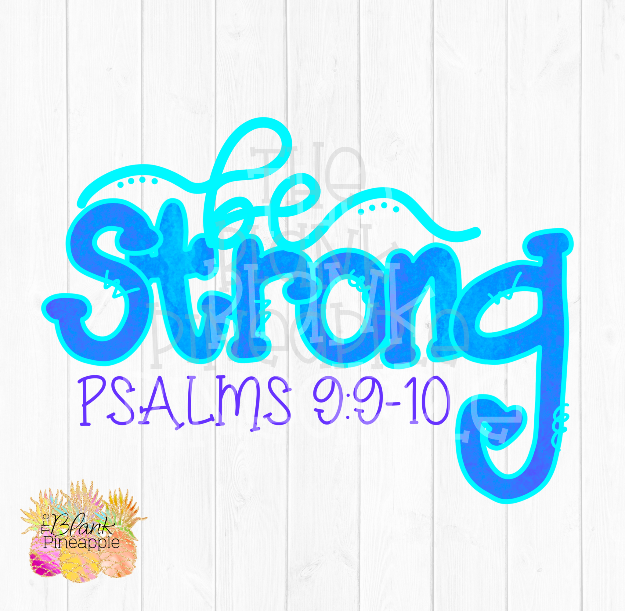 Be Strong Psalms 9:9 Sublimation Design PNG