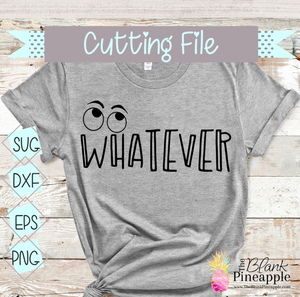 CUT FILE - Whatever Eyeroll