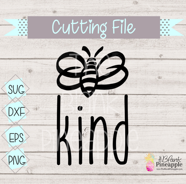 Bee Kind Cut File for Cricut and Silhouette