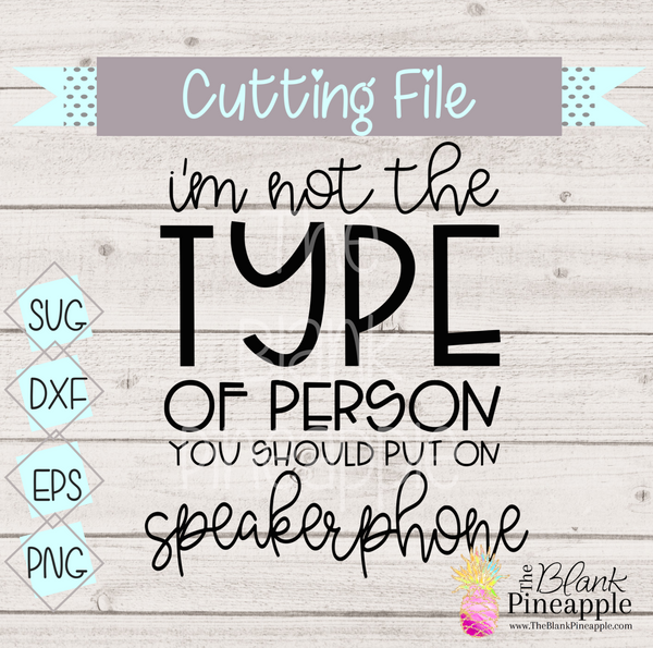 CUT FILE - I'm not the type of person to put on speakerphone