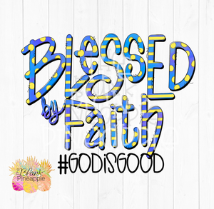 Blessed by Faith GODISGOOD Sublimation Design PNG