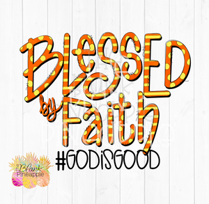 PNG -  Blessed by Faith GODISGOOD Orange