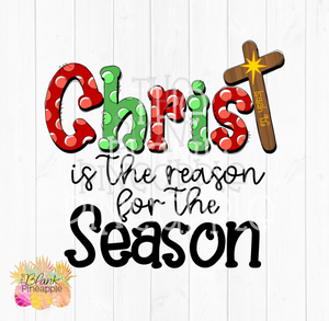 Christmas Christ is the reason for the season Sublimation Design PNG