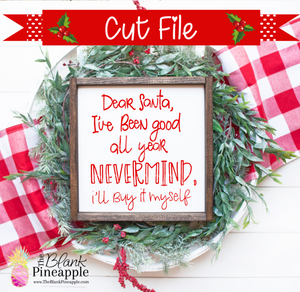 Christmas Dear Santa, Nevermind SVG