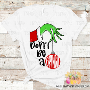 Christmas Don't be a Grinch Sublimation Design PNG