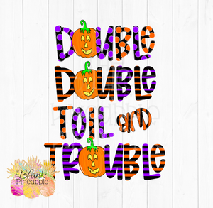 Double Double Toil and Trouble Sublimation Clipart PNG