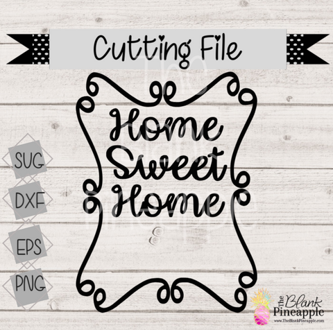 CUT FILE - Home Sweet Home with Scroll Border