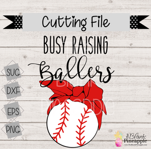 CUT FILE - Busy Raising Ballers Baseball w/ Bandana