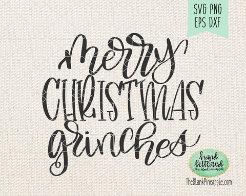 Merry Christmas Grinches Hand Lettered Christmas SVG