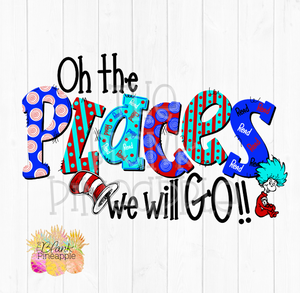 PNG - Oh the places we will go Seuss