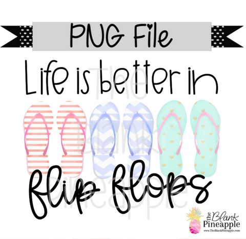 PNG - Life is Better in Flip Flops